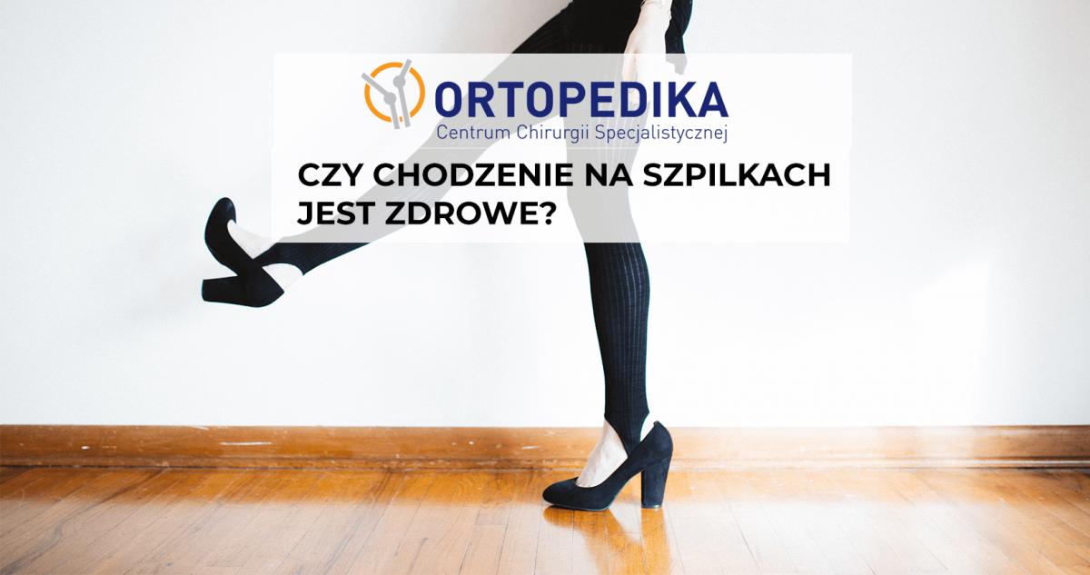 Ortopedika Czy-chodzenie-na-szpilkach-wyposrodkowane-1200x633