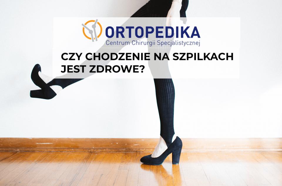 Ortopedika Czy-chodzenie-na-szpilkach-wyposrodkowane-960x633