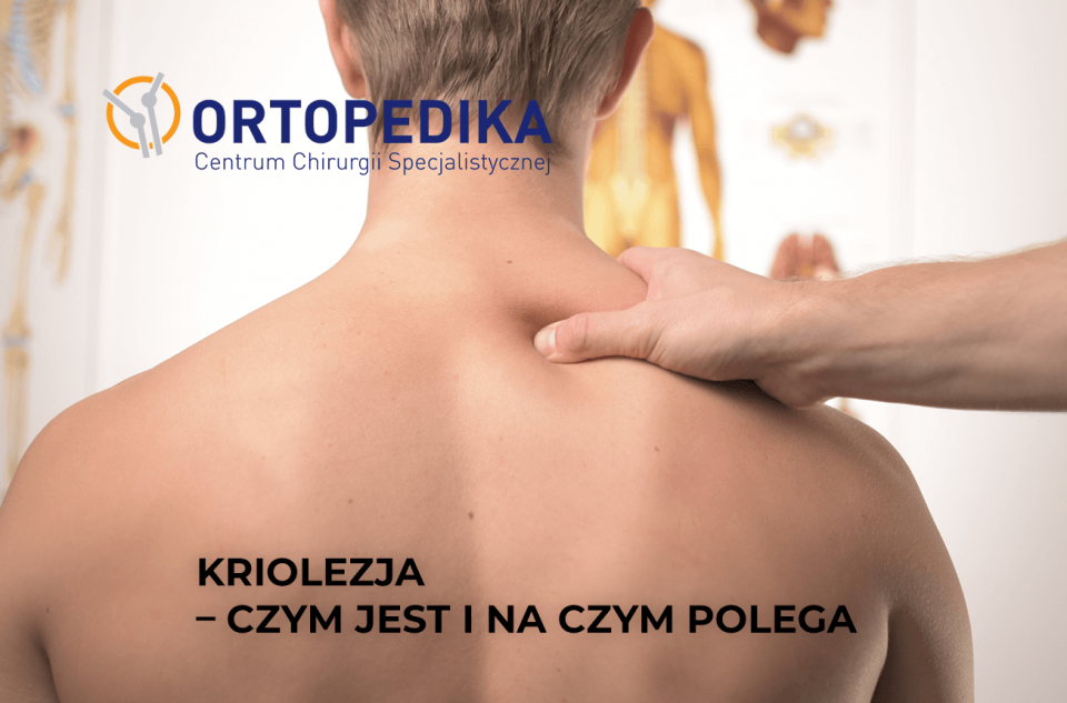 Ortopedika Ortopedika-Kriolezja-–-czym-jest-i-na-czym-polega-960x633